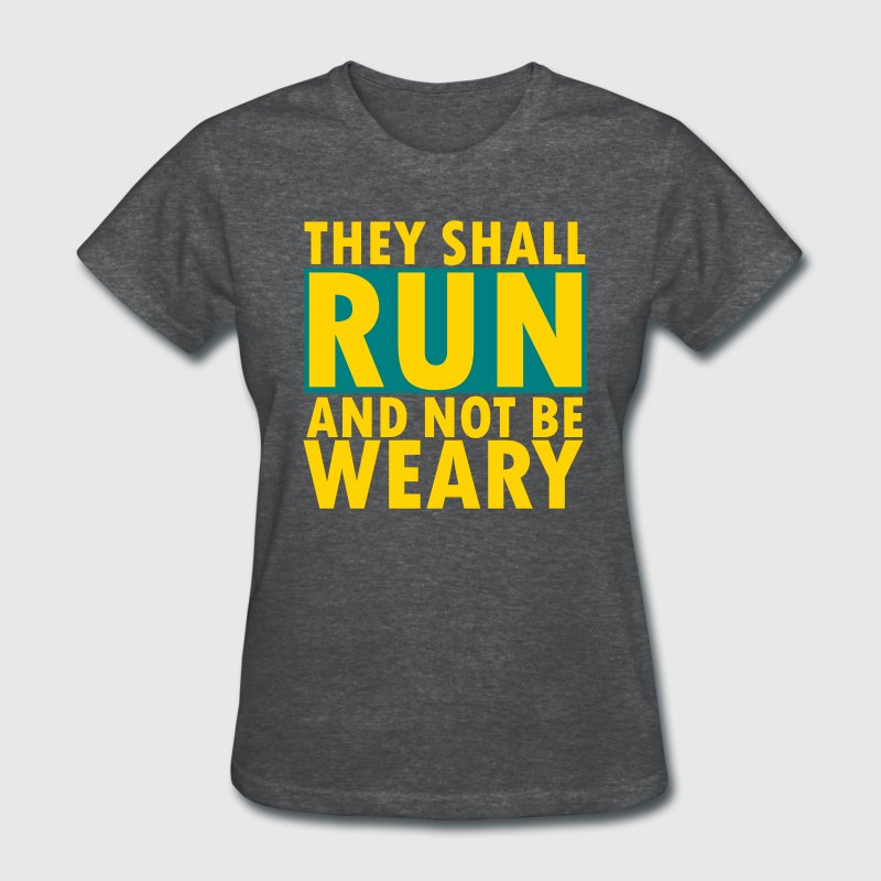 THEY SHALL RUN AND NOT BE WEARY Women's T-Shirts - Women's T-Shirt