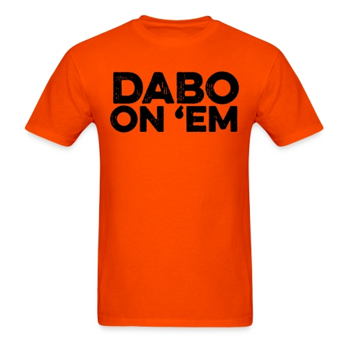 Dabo On 'Em - Men's T-Shirt