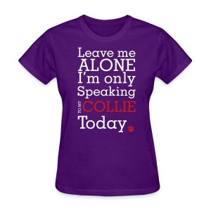Leave Me Alone - Womens T-shirt - Women's T-Shirt