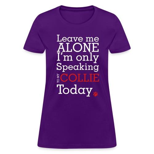 Leave Me Alone - Womens T-shirt - Women's T-Shirt