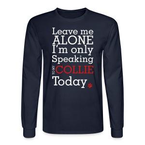 Leave Me Alone - Mens Long Sleeve - Men's Long Sleeve T-Shirt