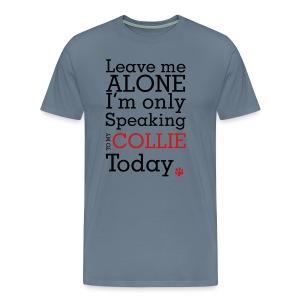 Leave Me Alone - Mens Big & Tall T-shirt - Men's Premium T-Shirt