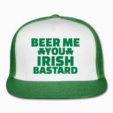 Beer me you irish bastard Caps