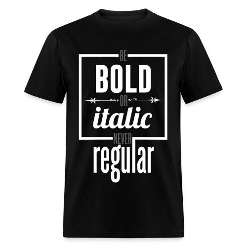 Never Regular - Men's T-Shirt