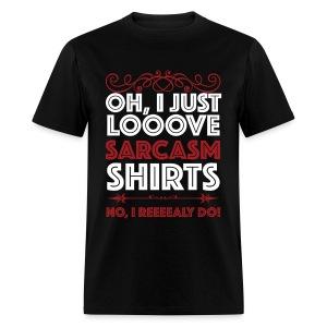 Sarcasm Shirt - Men's T-Shirt