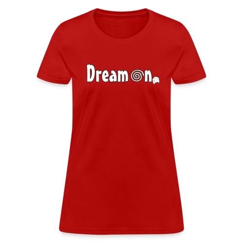 Dream On T-Shirt (Women's) - Women's T-Shirt