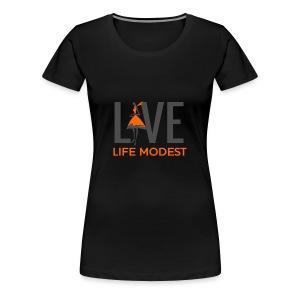 Live Life Modest - Women's Premium T-Shirt