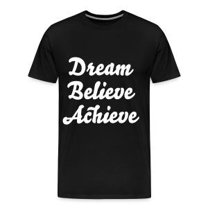 'Dream Believe Achieve' Tee - Men's Premium T-Shirt