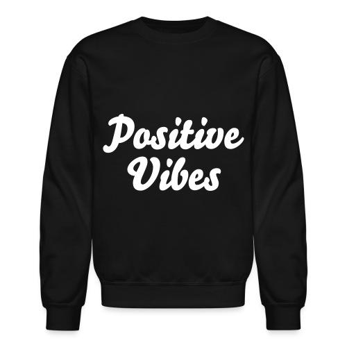'Positive Vibes' Sweatshirt - Crewneck Sweatshirt