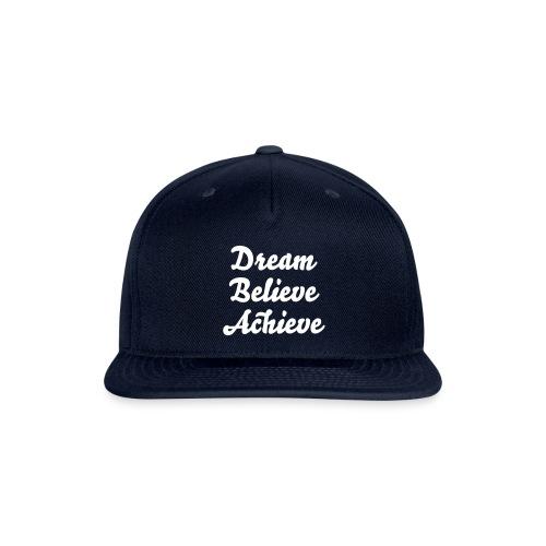 'Dream Believe Achieve' Snapback - Snap-back Baseball Cap