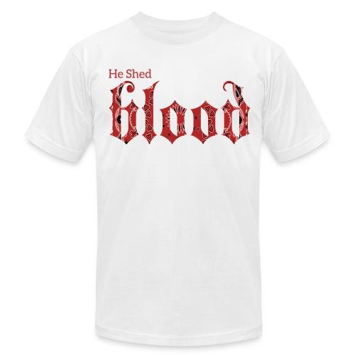 He Shed Blood - Men's Fine Jersey T-Shirt