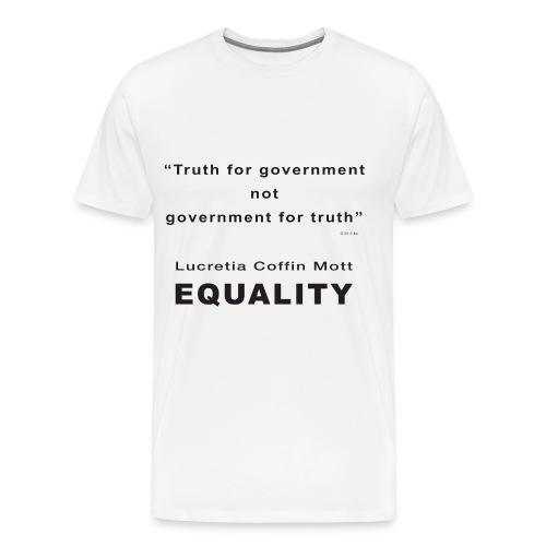 Lucretia Coffin Mott EQUALITY Quote - Men's Premium T-Shirt