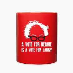 A Vote For Bernie Is A Vote For Larry Mugs & Drinkware