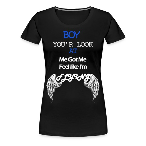 love the way you look - Women's Premium T-Shirt