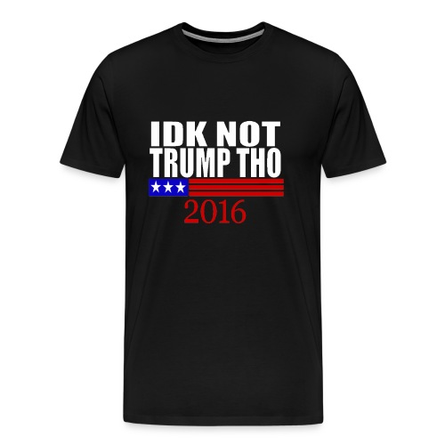 Not Trump - Men's Premium T-Shirt