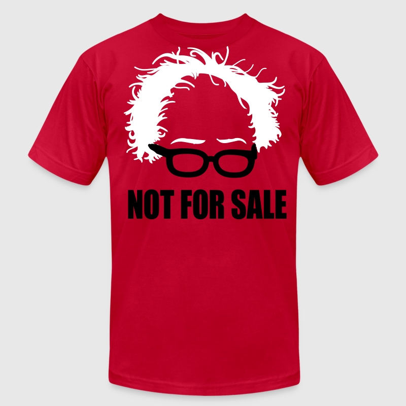 Bernie Sanders Not For Sale T-Shirts - Men's T-Shirt by American Apparel