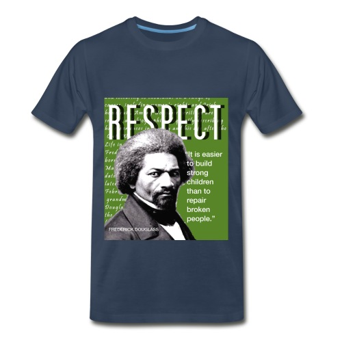 Frederick Douglass RESPECT Quote - Men's Premium T-Shirt