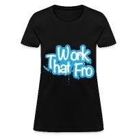 Work that Fro Tee - Women's T-Shirt