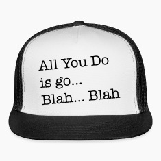 All you do is go blah blah funny Caps