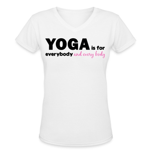 YOGA is for everybody and every body, T-shirt - Women's V-Neck T-Shirt
