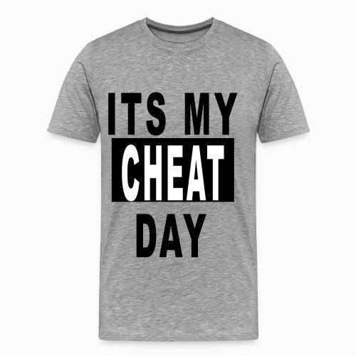 ITS MY CHEAT DAY MENS T - Men's Premium T-Shirt