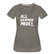 T-Shirts ~ Women's Premium T-Shirt ~ All Weather Pro Graphic Woman's Tee