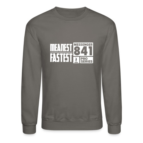 Messenger 841 Meanest and Fastest Crew Sweatshirt - Crewneck Sweatshirt