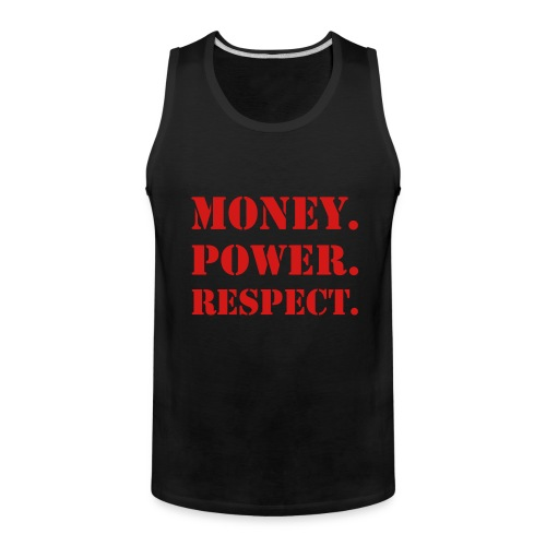 Money. Power. Respect - Shirt - Men's Premium Tank
