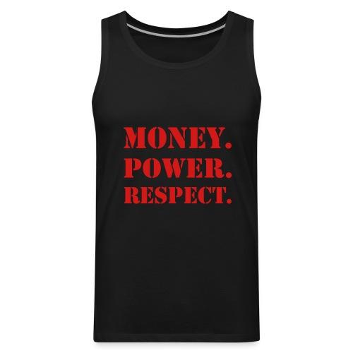 Money. Power. Respect - Shirt - Men's Premium Tank