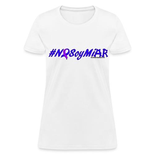 Camiseta Mujer #NoSoyMiAR - Women's T-Shirt