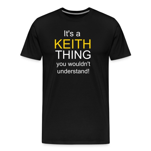 It's a Keith Thing - Men's Premium T-Shirt