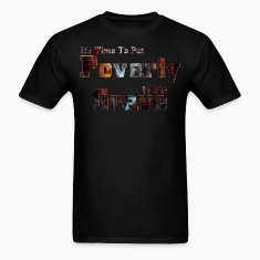 Put Poverty In Its Grave Mens T-Shirt