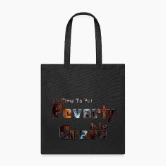 Put Poverty In Its Grave Tote Bag
