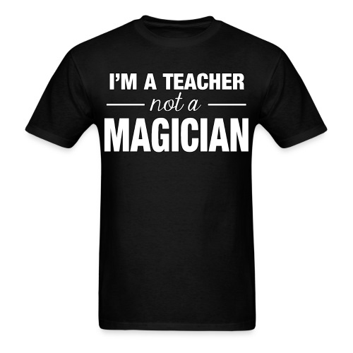 Not a Magician - Men's T-Shirt