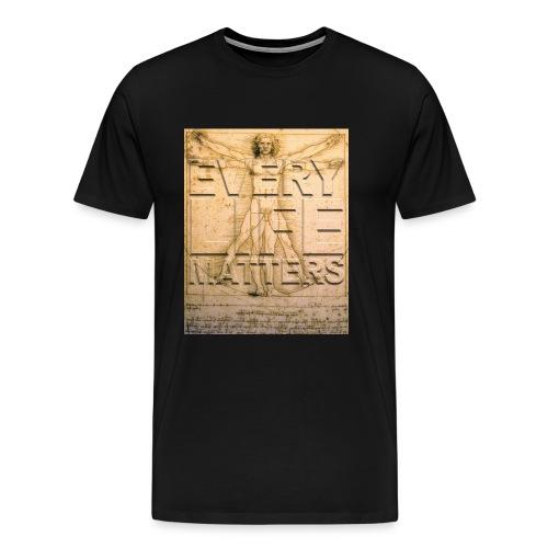 Every Life Matters T-shirt - Men's Premium T-Shirt