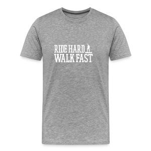 Ride Hard Walk Fast Graphic Tee - Men's Premium T-Shirt