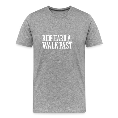 Ride Hard Walk Fast Graphic Tee - Men's Premium T-Shirt