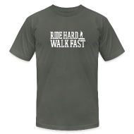 T-Shirts ~ Men's T-Shirt by American Apparel ~ Ride Hard Walk Fast Premium Graphic Tee
