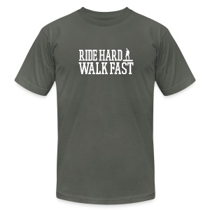 Ride Hard Walk Fast Premium Graphic Tee - Men's T-Shirt by American Apparel