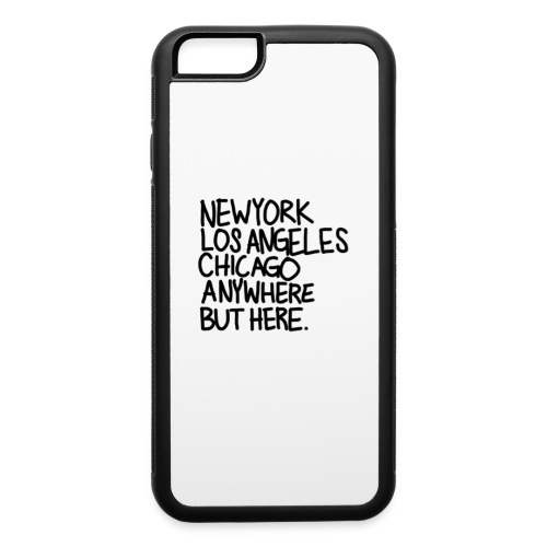 anywhere but here phone case  - iPhone 6/6s Rubber Case