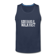 Sportswear ~ Men's Premium Tank ~ Ride Hard Walk Fast Men's Tank Top