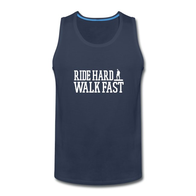 Ride Hard Walk Fast Men's Tank Top