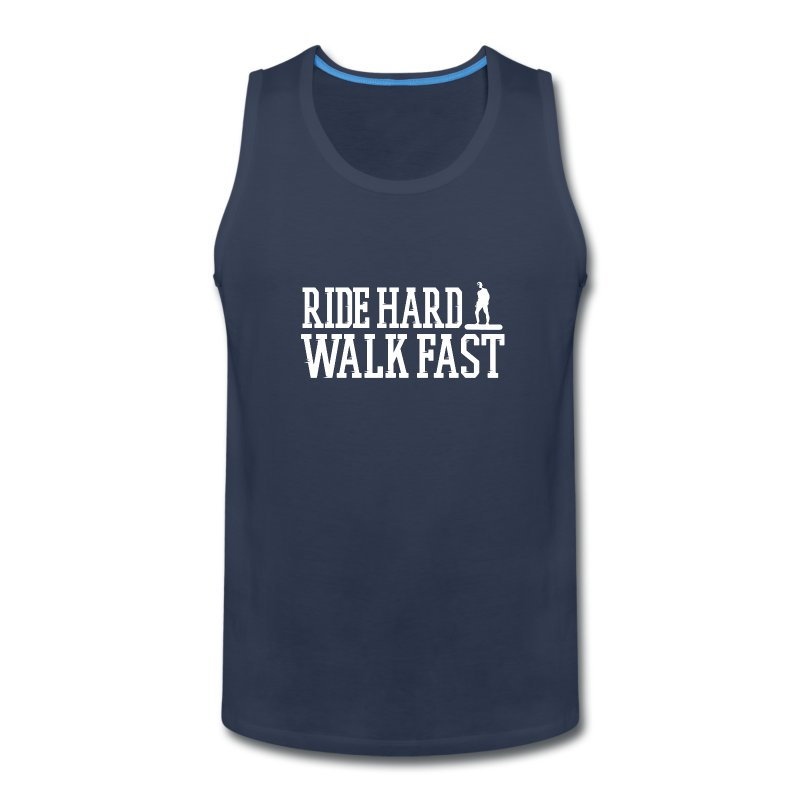 Ride Hard Walk Fast Men's Tank Top - Men's Premium Tank