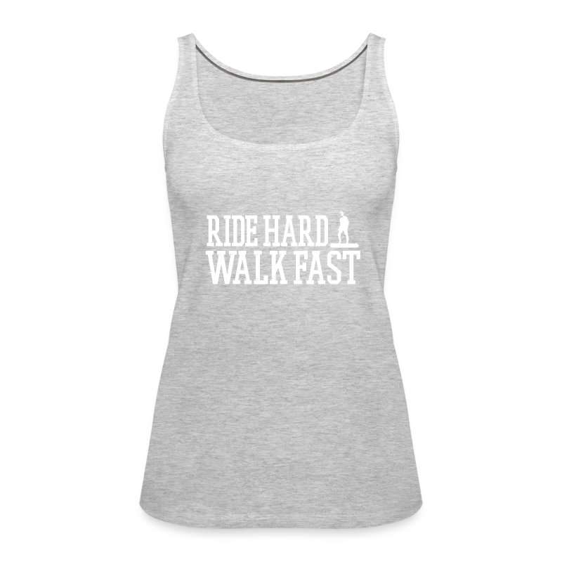 Ride Hard Walk Fast Graphic Woman's Tank Top - Women's Premium Tank Top