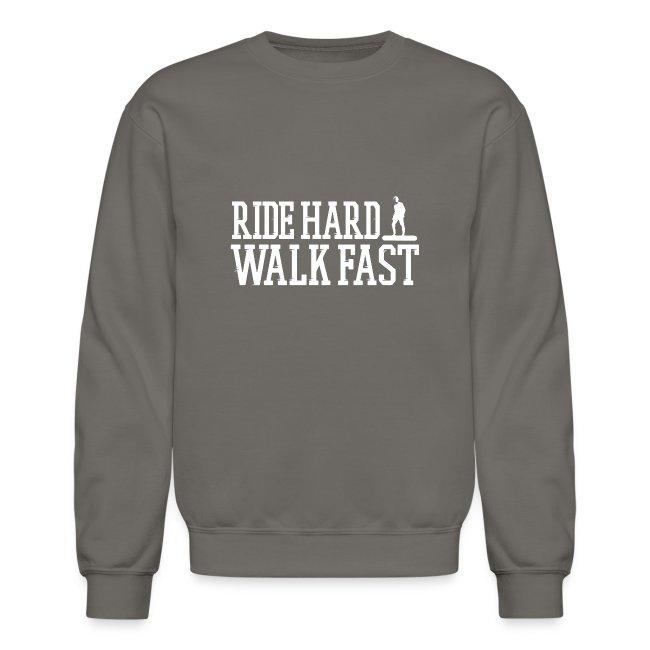 Ride Hard Walk Fast Graphic Crew Sweatshirt