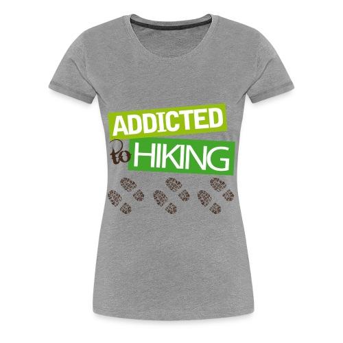 Addicted to Hiking W - Women's Premium T-Shirt