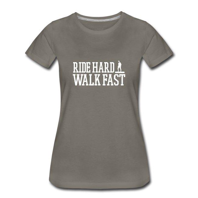 Ride Hard Walk Fast Graphic Woman's Tee