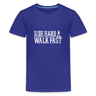 Kids' Shirts ~ Kids' Premium T-Shirt ~ Ride Hard Walk Fast Graphic T-shirt