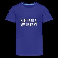 Kids' Shirts ~ Kids' Premium T-Shirt ~ Ride Hard Walk Fast Graphic T-shirt