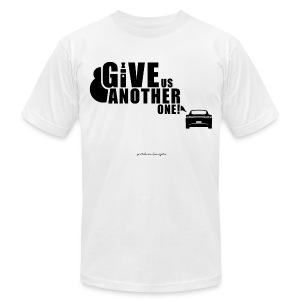 Give Us Another One! T-shirt - Men's T-Shirt by American Apparel